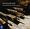 Bearing the Bell - The Hymns of Thomas Tallis
