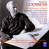 GOOSSENS: Orchestral Works -  3CD - World Premieres