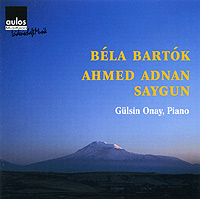 Bartok - Ahmed Adnan Saygun: Piano Works