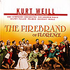 WEILL: The Firebrand of Florence - World Premiere 2CD