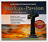 BACH C.P.E: St. Mark Passion - World Premiere Recording