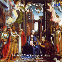 FOR UNTO US A CHILD IS BORN: Choir of New College, Oxford