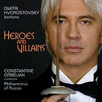 HVOROSTOVSKY: Heroes and Villains