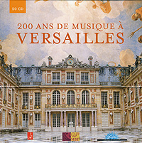 200 Years of the Music of Versailles - 20 CD French Edition