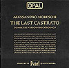 Moreschi: The Last Castrato