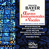 BAYER: Instrumental and Vocal Works